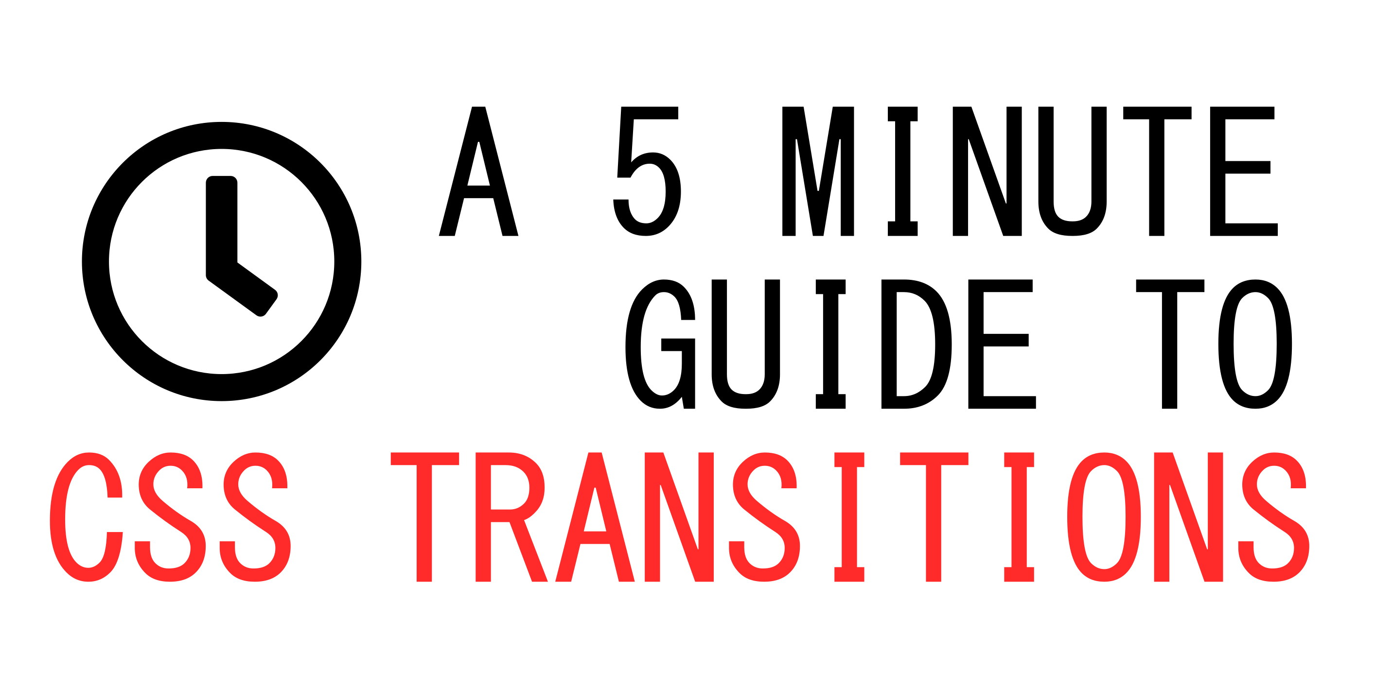 A 5 Minute Guide To CSS Transitions