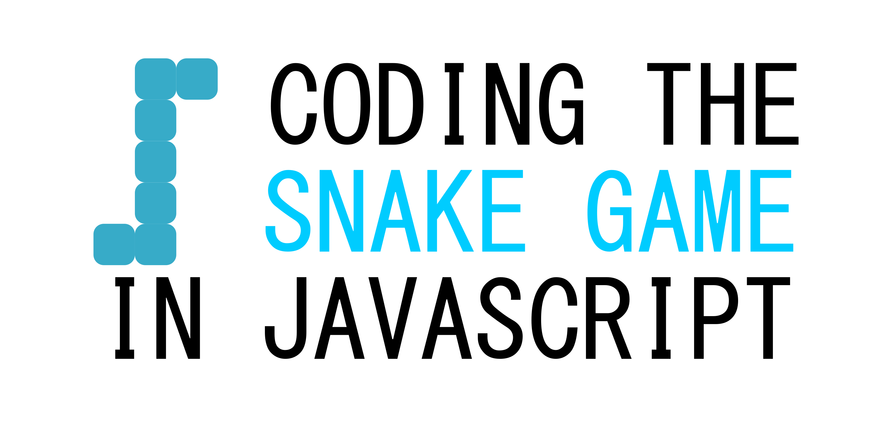 Coding The Snake Game In JavaScript