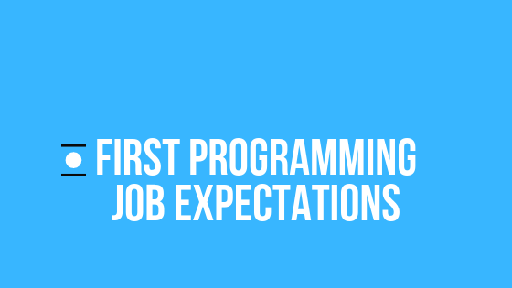 Making your first programming job easier