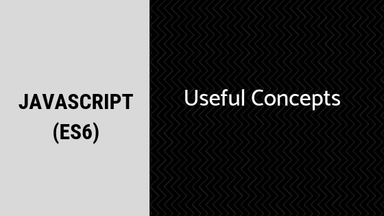 Useful JavaScript ES6 concepts to start using right now