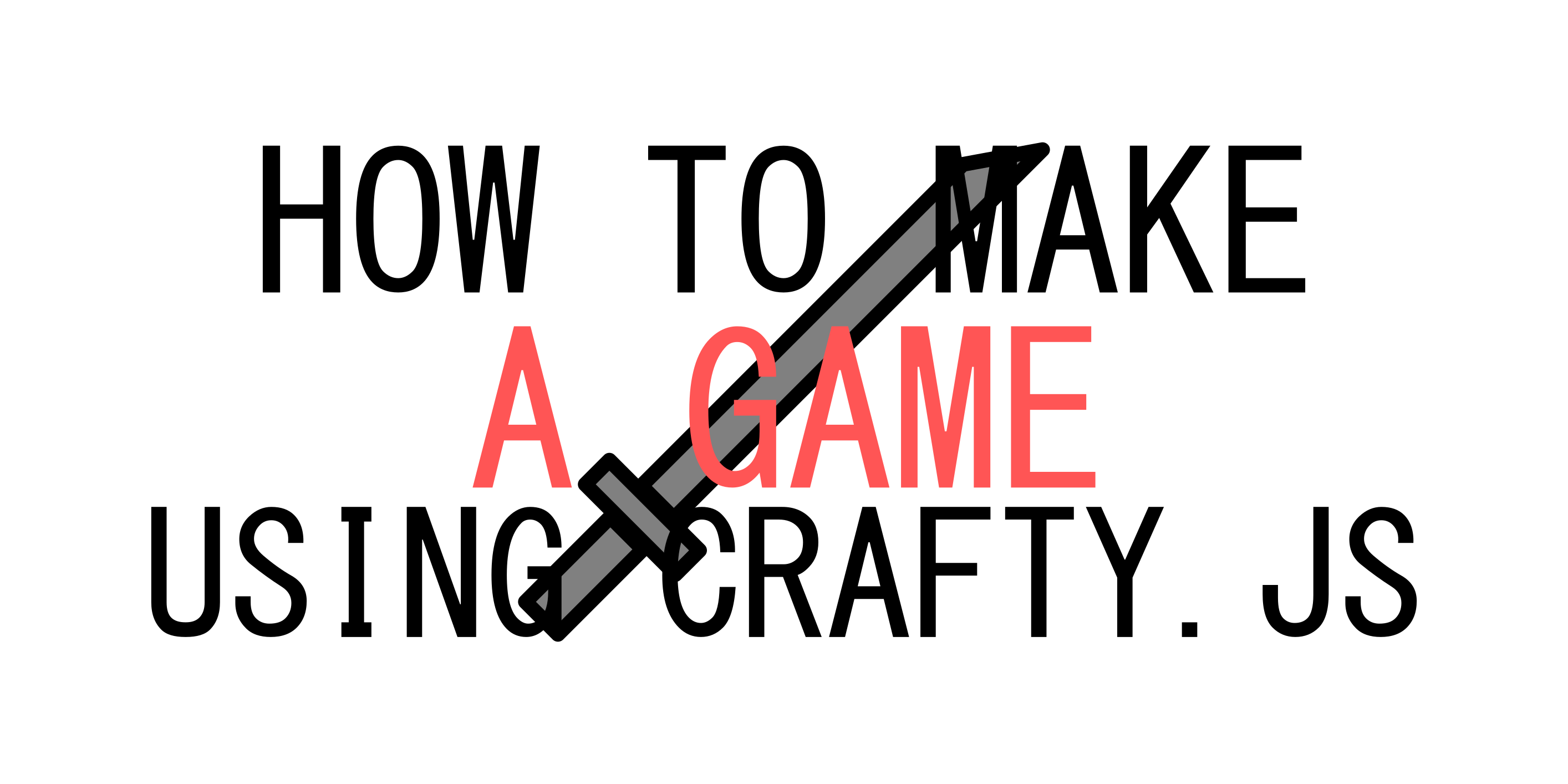 How To: Make A Game Using Crafty JS Part 1