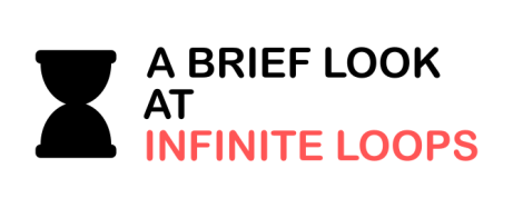 A brief look at infinite loops
