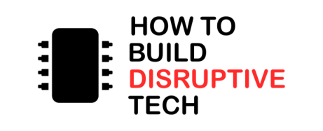How To Build Disruptive Technology