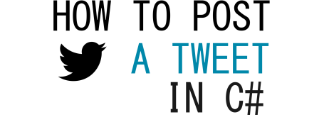 How To Post A Tweet Using C# For Single User