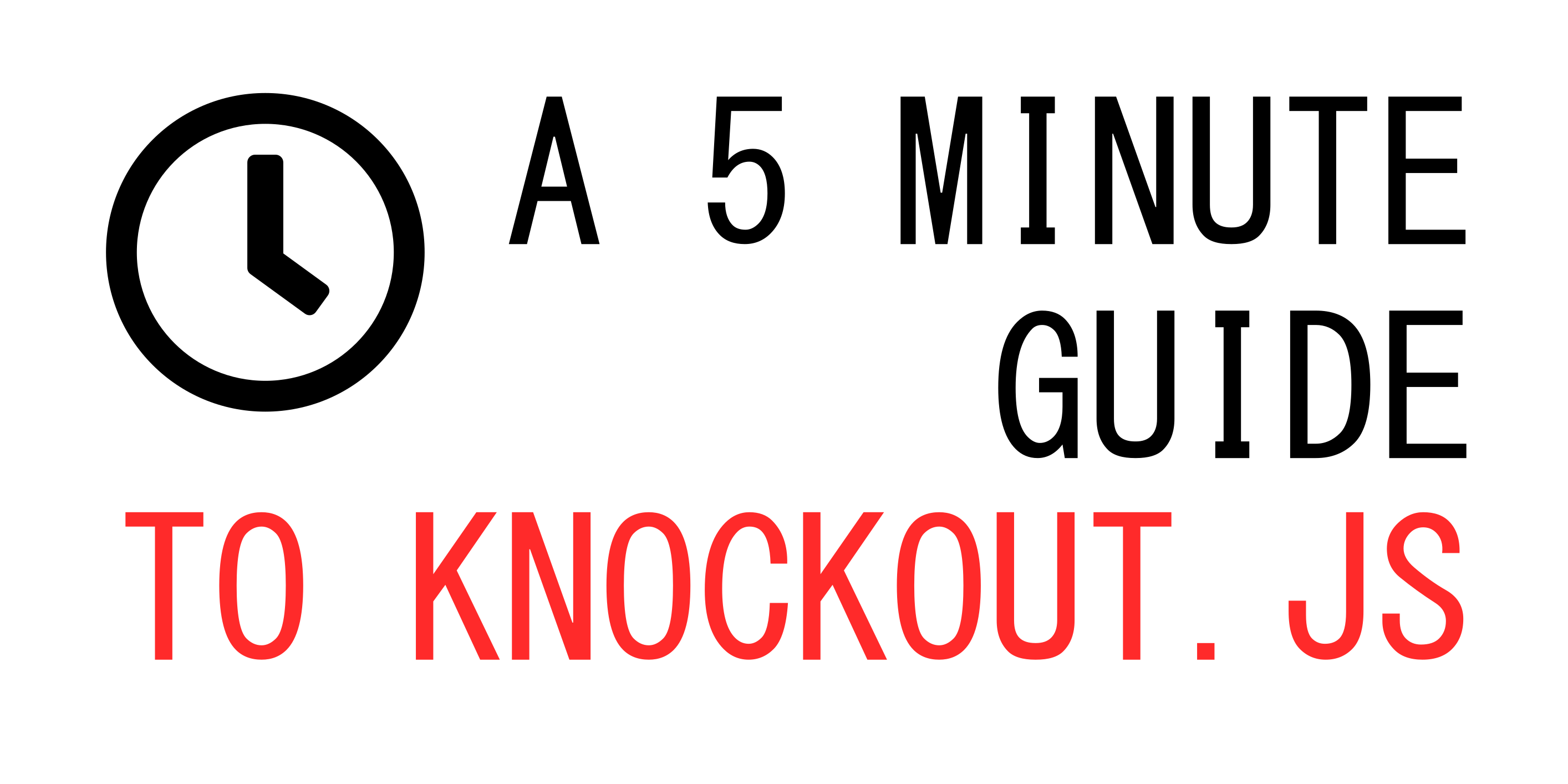 A 5 Minute Guide To Knockout JS