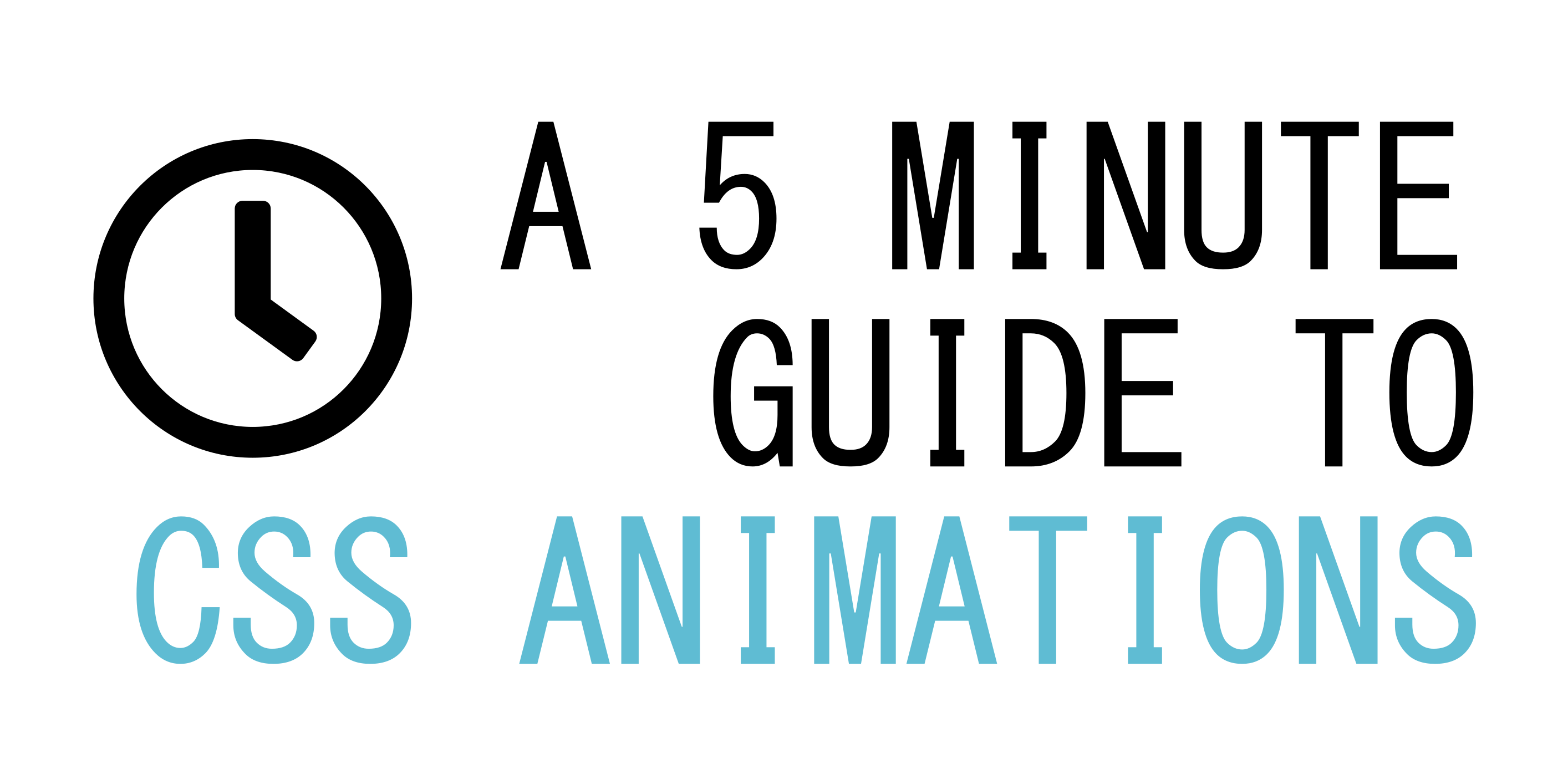 A 5 Minute Guide To CSS Animations